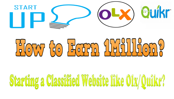How to Earn 1Million by starting a classified website like olx/Quikr?
