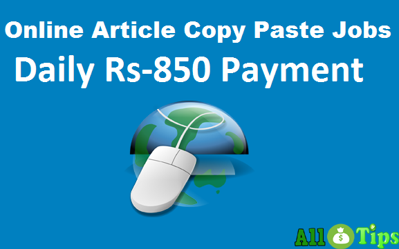 Online Article Copy Paste Jobs (FREE REGISTRATION) Daily Rs-850.00 Payments