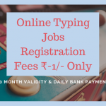 Online Typing jobs Rs-1/- Registration Fees 5 Years Trail Daily Payment