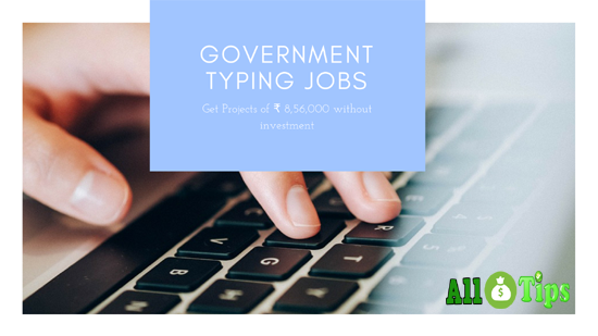 Hindi-English-Tamil Government Typing Jobs –Get Projects of ₹ 8,56,000 without investment