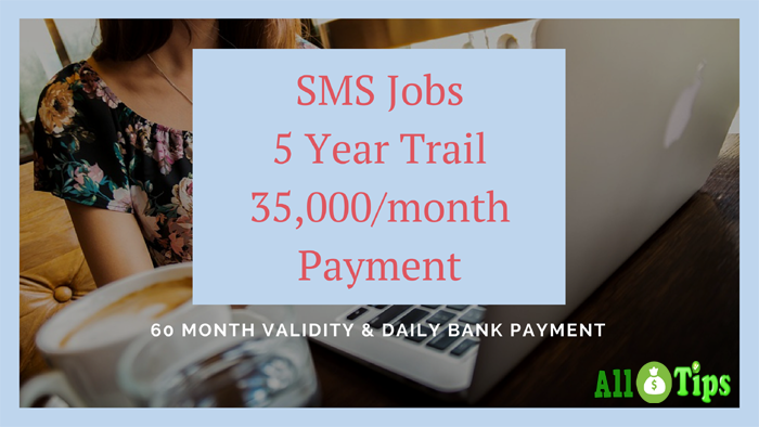 SMS Job @Rs-1 Registration Fees 5 Year Trail 35,000/month Payment Daily Payment
