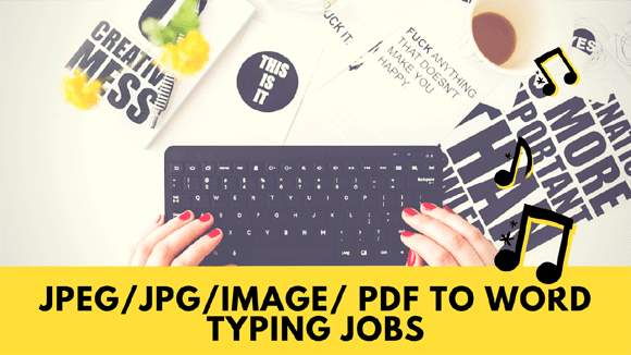 JPEG JPG Image PDF to Word Typing Jobs without Investment - 24 Month Free Trail