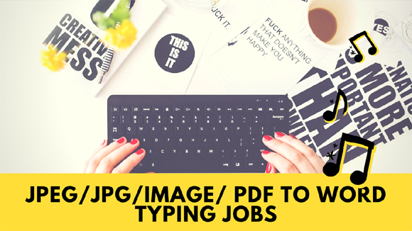 JPEG/JPG/Image/ PDF to Word Typing Jobs without Investment – 24 Month Free Trail